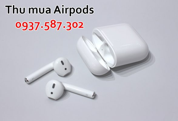 Thu mua tai nghe Airpods cũ giá cao Tphcm | Mua tận nơi